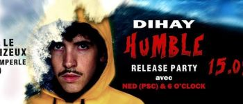 Release Party - Dihay + Ned & 6 O\clock Quimperlé
