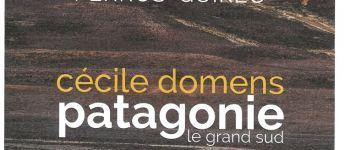 Exposition de photos de Cécile Domens \Patagonie le grand sud\ Perros-Guirec