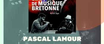 Un monde de musique bretonne, rencontre avec Pascal Lamour Carhaix-Plouguer