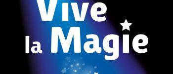 Festival international Vive la magie de Nantes-Carquefou Carquefou