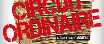 « Le circuit ordinaire » de Jean-Claude Carrière Nantes