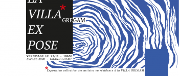La Villa Gregam Expose - restitution de résidences Grand-champ