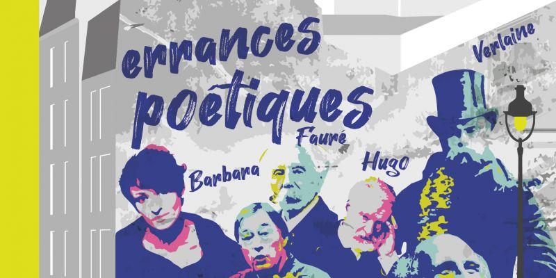 Errances poétiques : Villon, Fauré, Verlaine, Hugo, Barbara, Ferré…