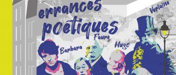 Errances poétiques : Villon, Fauré, Verlaine, Hugo, Barbara, Ferré… Nozay