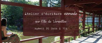 Atelier d\écriture nomade sur l\île de Versailles NANTES